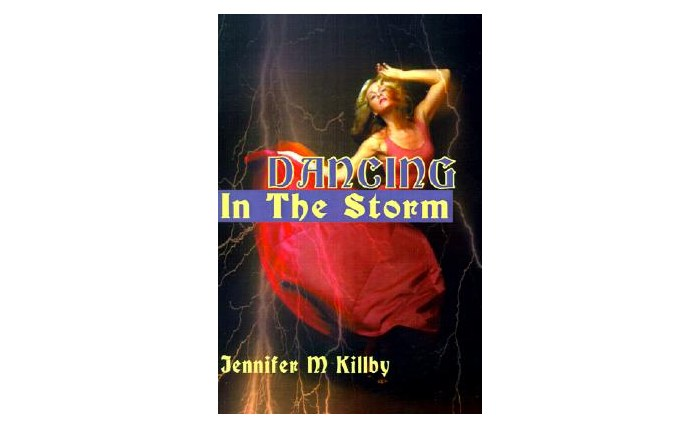 Dancing in the Storm (Paperback) by Jennifer M. Killby