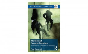 Multilateral Counter-terrorismThe Global Politics Of Cooperation And Contestation (Paperback) by Peter Romaniuk