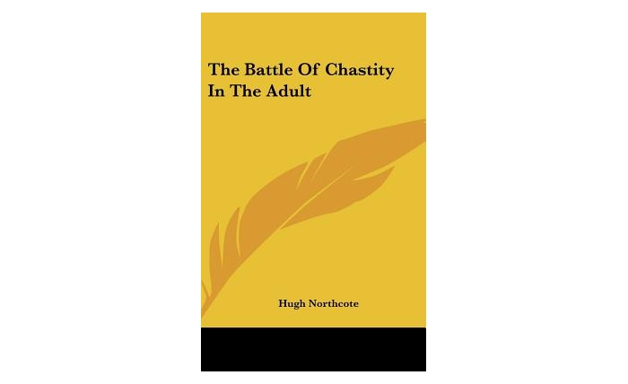 The Battle of Chastity in the Adult (Hardcover) by Hugh Northcote